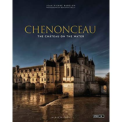 Chenonceau (ANGLAIS): The château on the water
