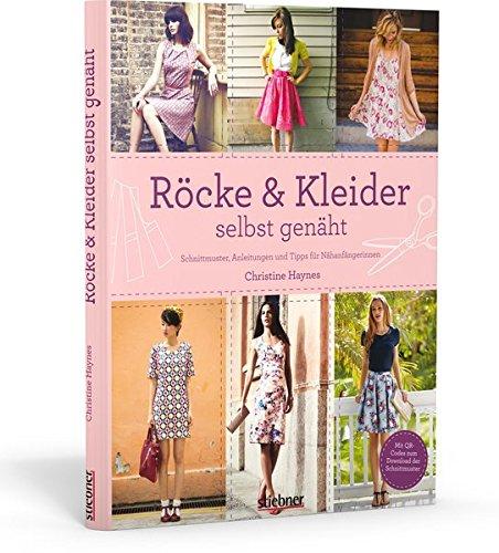 Röcke & Kleider selbst genäht: Schnittmuster, Anleitungen und Tipps für Nähanfängerinnen