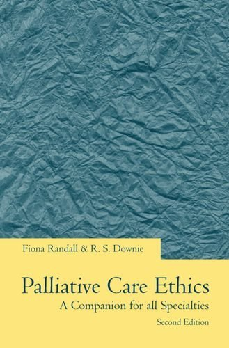Palliative Care Ethics: A Companion for All Specialities: A Companion for All Specialties (Oxford medical publications) by Fiona Randall (2000-01-13)