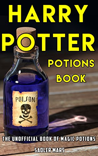 Harry Potter Potions Book: The Unofficial Book of Magic Potions ...
