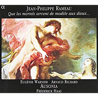 Rameau: May the mortals be a model for the Gods - Arias from Zoroastre, Zais, Chaconne from Dardanus