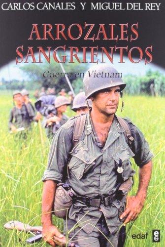 Arrozales sangrientos: Guerra en Vietnam (Trazos de la historia) por Miguel del Rey Vicente