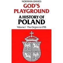 God's Playground, Volume 1: A History of Poland