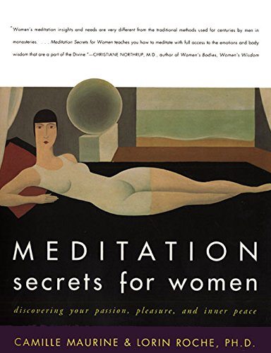 Meditation Secrets For Women Discovering Your Passion, Pleasure, and Inner Peace por Camille Maurine