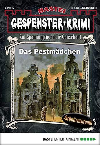 Gespenster-Krimi 12 - Horror-Serie: Das Pestmädchen