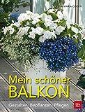 Mein schöner Balkon: Gestalten · Bepflanzen · Pflegen (Prio A)