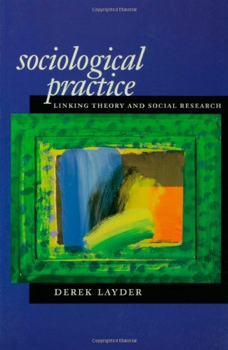 Sociological Practice: Linking Theory and Social Research