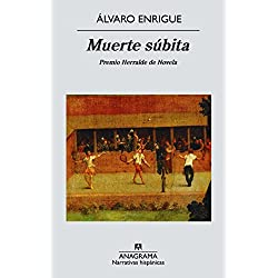 Muerte Súbita (Narrativas hispánicas) Premio Herralde de Novela 2013