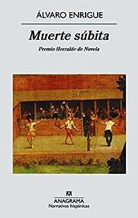 Muerte Súbita par Álvaro Enrigue