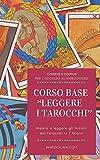 Corso Base 'Leggere i Tarocchi': Impara a Leggere gli Arcani dei Tarocchi in 7 Giorni