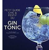 Telecharger Livres Le petit guide chic et festif du Gin Tonic (PDF,EPUB,MOBI) gratuits en Francaise