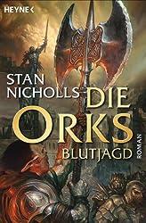 Die Orks - Blutjagd: Die Orks-Trilogie 3 - Roman