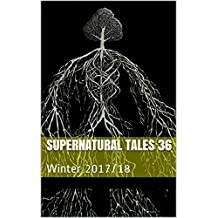 Supernatural Tales 36: Winter 2017/18