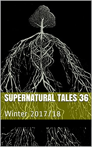 Supernatural Tales 36: Winter 2017/18 (English Edition)