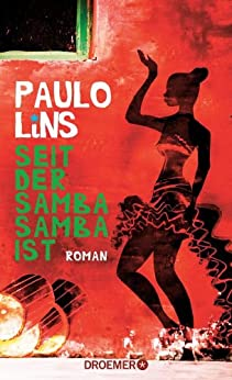 Seit der Samba Samba ist: Roman von [Lins, Paulo]