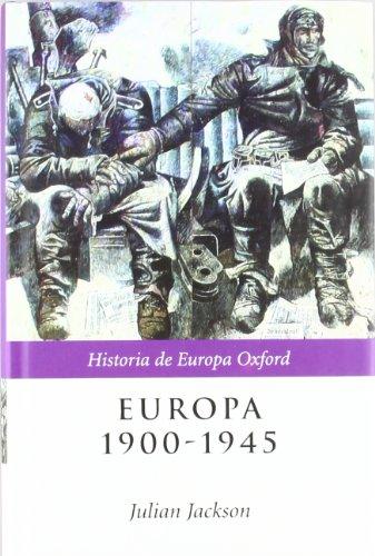 Europa, 1900-1945 (Historia de Europa Oxford) por Julian Jackson
