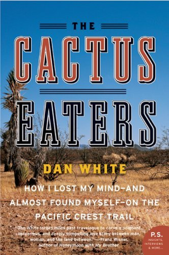 The Cactus Eaters: How I Lost My Mind—and Almost Found Myself—on the Pacific Crest Trail (English Edition)