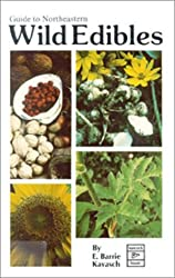 Guide to Northeastern Wild Edibles by Barrie E. Kavasch (1995-03-02)