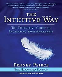 The Intuitive Way: The Definitive Guide to Increasing Your Awareness by Penney Peirce (2009-09-08)