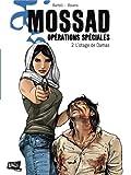 Mossad Opérations spéciales, Tome 2 - L'otage de Damas