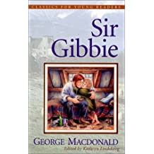 Sir Gibbie (Classics for Young Readers) by George MacDonald (2001-07-01)