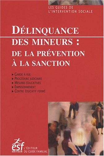 Délinquance des mineurs : De la prévention à la sanction