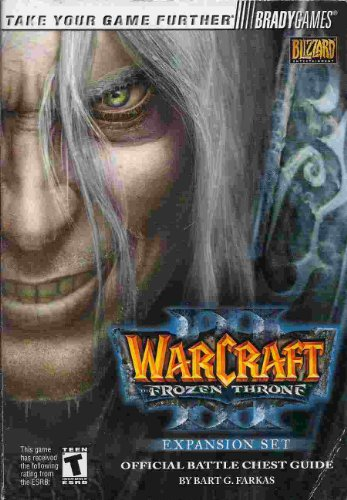 Warcraft III: The Frozen Throne Official Battle Chest Guide (Expansion Set) by Bart G. Farkas (2004) Paperback