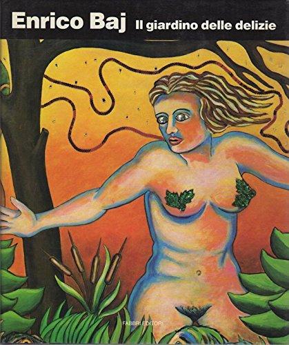 Baj. Il giardino delle delizie (Cataloghi d'arte Fabbri) por Umberto Eco