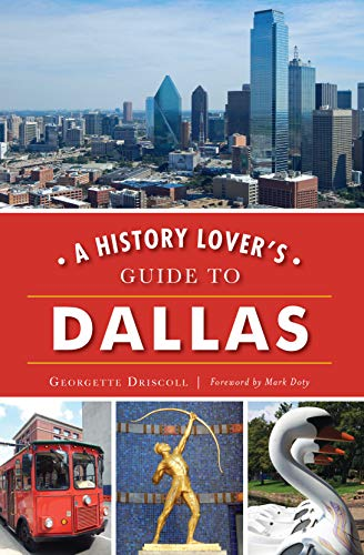 A History Lover\'s Guide to Dallas (History & Guide) (English Edition)
