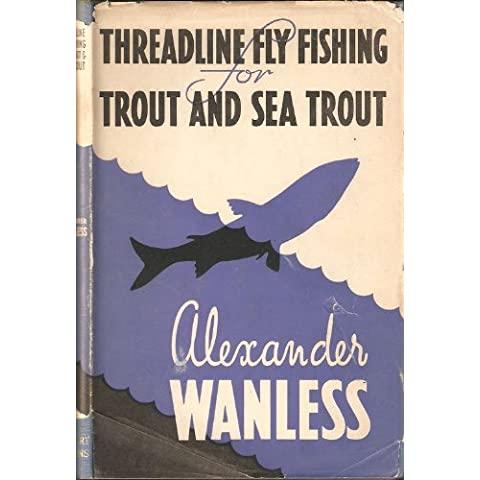 THREAD LINE FLY-FISHING FOR TROUT AND SEA TROUT - Sea Trout Fly Fishing