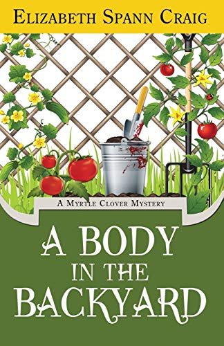 A Body in the Backyard: A Myrtle Clover Mystery (Myrtle Clover Mysteries, Band 4) Clover Band