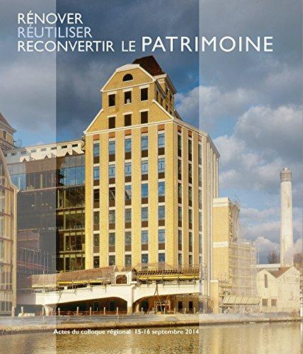 Rénover, réutiliser, reconvertir le patrimoine