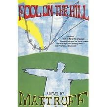 Fool on the Hill: A Novel by Ruff, Matt (1997) Paperback