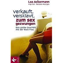 Verkauft, versklavt, zum Sex gezwungen