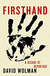 Firsthand: A Decade of Reportage (English Edition)