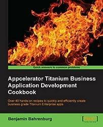 [(Appcelerator Titanium Business Application Development Cookbook)] [By (author) Benjamin Bahrenberg] published on (July, 2013)