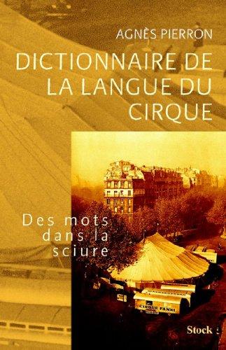 Téléchargement Dictionnaire de la langue du cirque (Essais - Documents) pdf, epub