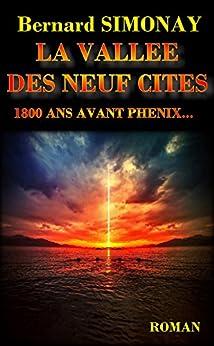 LA VALLEE DES NEUF CITES (PHENIX t. 4)