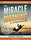 The Miracle Morning for Network Marketers 90-Day Action Planner (The Miracle Morning for Network Marketing) (Volume 2) by Hal Elrod (2016-08-26)