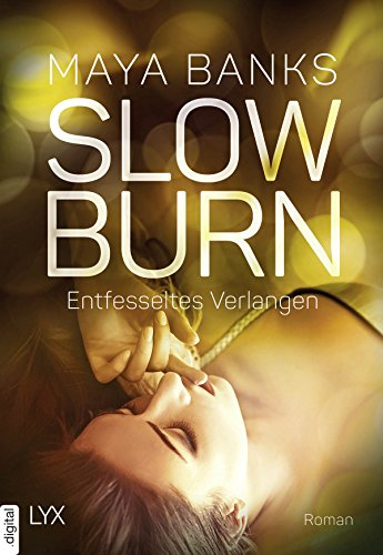 Slow Burn - Entfesseltes Verlangen von [Banks, Maya]