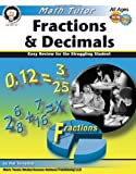 Fractions & Decimals, Grades 4 - 8: Easy Review for the Struggling Student (Math Tutor Series) by Harold Torrance (2011-03-01)