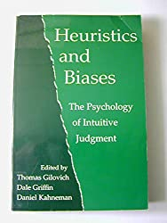 Heuristics and Biases. The Psychology of Intuitive Judgment