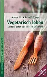Vegetarisch leben - Die Vorteile einer fleischlosen