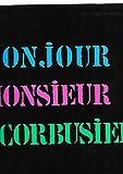 Bonjour Monsieur Le Corbusier / Robert Doisneau, Jean Petit