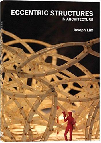 Eccentric Structures: In Architecture por Joseph Lim