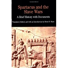 Spartcus and the Slave Wars: A Brief History with Documents (The Bedford Series in History and Culture)