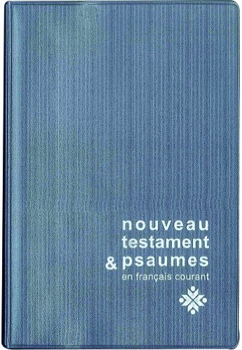 Nouveau Testament et Psaumes en français courant - Format compact par Société biblique française