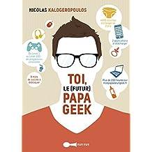 Toi, le (futur) papa geek: Du Level 1 au Level 100 : en progression constante ; 9 mois de succès à débloquer !