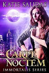 Carpe Noctem (Immortalis Vampire Series Book 1)