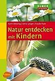 Natur entdecken mit Kindern (Ulmers Naturführer)